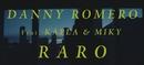Raro (Video Oficial)/Danny Romero, Kapla Y Miky