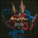 When Love Was Around EP/Midnight Fusic