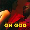 Oh God feat.Konshens/Era Istrefi
