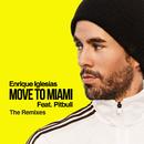 MOVE TO MIAMI (The Remixes) feat.Pitbull/Enrique Iglesias
