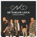 Se Vuelve Loca (Spanglish Version)/CNCO