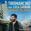 Imparare dal vento( feat.Luca Carboni)/Tiromancino