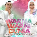 Warna Warni Dunia feat.B-Heart/Amy Mastura