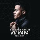 Ku Hava feat.KIDX/Brenden Praise