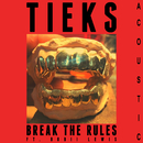 Break the Rules (Acoustic) feat.Bobii Lewis/TIEKS