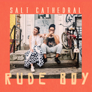 Rude Boy/Salt Cathedral