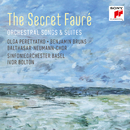The Secret Fauré: Orchestral Songs & Suites/Olga Peretyatko