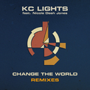 Change the World (Remixes) feat.Nicole Dash Jones/KC Lights