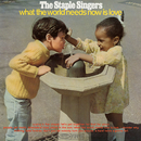 What the World Needs Now Is Love/The Staple Singers
