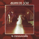'A canzuncella/Alunni del Sole