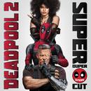 Deadpool 2 (Original Motion Picture Soundtrack) [Deluxe - Super Duper Cut]/Various Artists