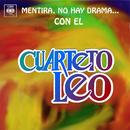Mentira, No Hay Drama... Con el Cuarteto Leo/Cuarteto Leo