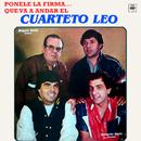 Ponele la Firma... Que Va a Andar el Cuarteto Leo/Cuarteto Leo