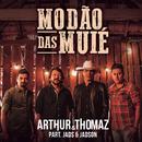 Modão das Muié feat.Jads & Jadson/Arthur & Thomaz