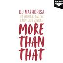 More Than That feat.Bontle Smith,Lady Du,Zingah/DJ Maphorisa