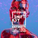 Entirety (VIP Remix) feat.A*M*E/Shift K3Y