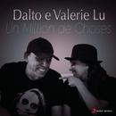 Un Million de Choses (Um Milhão de Coisas) feat.Dalto/Valerie Lu