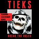 Break the Rules (Vladimir Cauchemar Remix) feat.Bobii Lewis/TIEKS