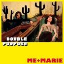 Double Purpose/ME + MARIE