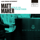 Hold Us Together (Live from Steinway)/Matt Maher