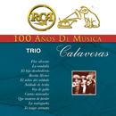RCA 100 Años de Música/Trío Calaveras