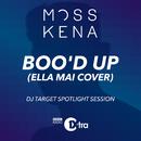 Boo'd Up (Ella Mai Cover) [DJ Target Spotlight Session]/Moss Kena