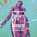 Entirety (Galantis Remix) feat.A*M*E/Shift K3Y