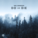 Do Or Die/Axel Johansson