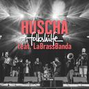 Huscha (Live @ Woodstock der Blasmusik 2018) feat.LaBrassBanda/folkshilfe