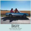 Sauver ma peau (Bon Entendeur Remix)/Brigitte