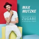 Zugabe (Show meines Lebens) (Radio Edit)/Max Mutzke