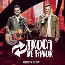 Troca de Favor (Ao Vivo)/Marcos & Belutti