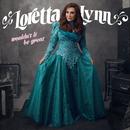 Wouldn't It Be Great/Loretta Lynn