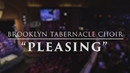 Pleasing (Live Performance Video)/The Brooklyn Tabernacle Choir