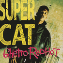 Ghetto Red Hot/Super Cat