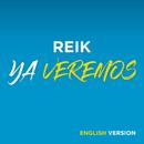 Ya Veremos (English Version)/Reik