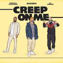Creep On Me feat.French Montana,DJ Snake/GASHI
