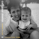 Call Your Mama feat.Little Big Town/Seth Ennis