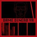 Dame Dinero Ya/James Maad