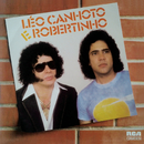 Léo Canhoto & Robertinho/Léo Canhoto & Robertinho
