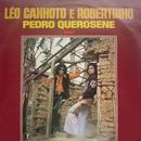 Pedro Querosene/Léo Canhoto & Robertinho