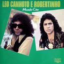 Mundo Cão/Léo Canhoto & Robertinho