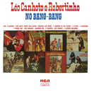 Léo Canhoto & Robertinho no Bang-Bang/Léo Canhoto & Robertinho