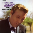 I Taught Her Everything She Knows/Billy Walker