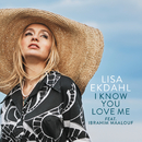 I Know You Love Me (Single version) feat.Ibrahim Maalouf/Lisa Ekdahl