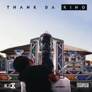 Thank Da King/KiD X