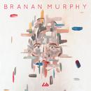Branan Murphy - EP/Branan Murphy