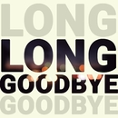 Long Goodbye/The Happy Mess
