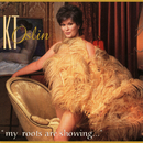 My Roots Are Showing/K.T. Oslin