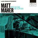 Because He Lives (Live from Steinway)/Matt Maher